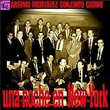Una Noche en New York: Arsenio Rodríguez y Conjunto Casino