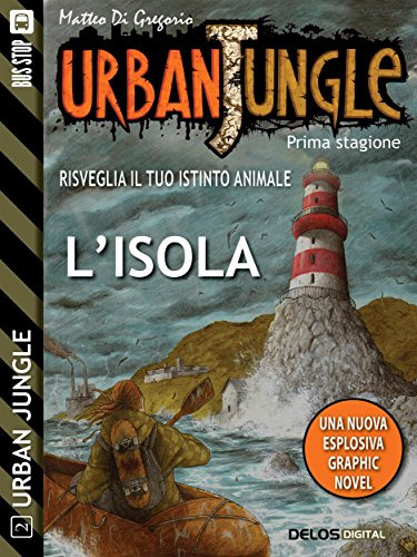 Urban Jungle: L'isola: Urban Jungle 2 (Italian Edition)