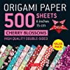 Origami Paper 500 Sheets Cherry Blossoms: Tuttle Origami Paper: High-quality Double-sided Origami Sheets Printed With 12 Different Patterns Instructions for 6 Projects Included