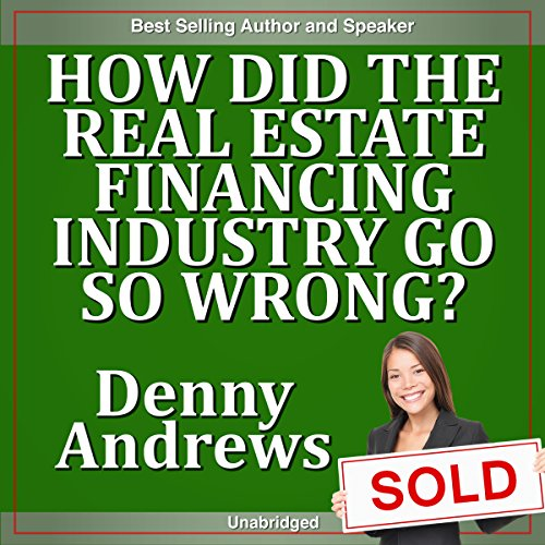 How Did the Real Estate Financing Industry Go So Wrong? audiobook cover art
