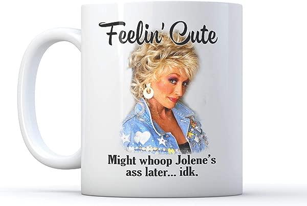 感觉可爱可能欢呼乔琳 S 作为后来 Idk 马克杯白色 11 盎司陶瓷
