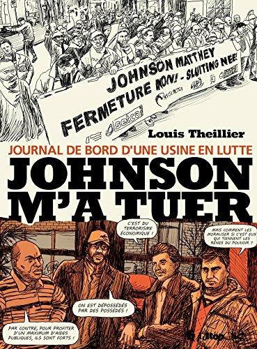 Johnson m'a tuer. Journal de bord d'une usine en lutte: Journal de bord d'une usine en lutte