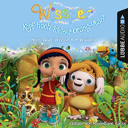 Kopf hoch, kleiner Orang-Utan: Neue Geschichten von Wissper (Wissper) audiobook cover art