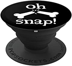 Oh Snap, Funny Broken Bone X-Ray Scan, Rad Tech Design - PopSockets Grip and Stand for Phones and Tablets