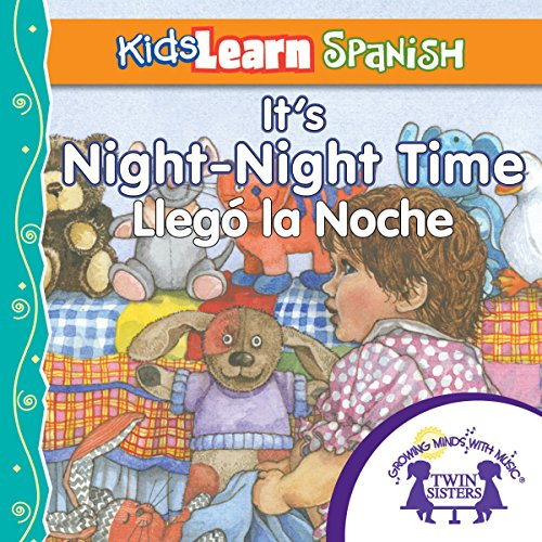 Kids Learn Spanish: It's Night-Night Time (Bedtime Story) audiobook cover art