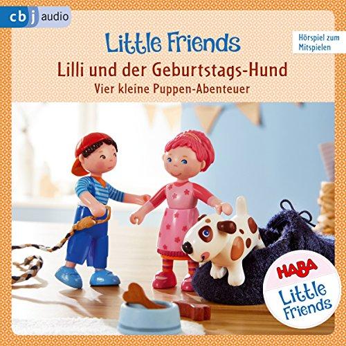 Lilli und der Geburtstags-Hund - Vier kleine Puppen-Abenteuer zum Hören und Mitspielen audiobook cover art