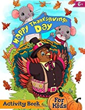 Happy Thanksgiving Day Activity Book for Kids Ages 6+: Fall Harvest Coloring Book, Puzzles, Mazes, Dot to Dots and More! (Thanksgiving Books)