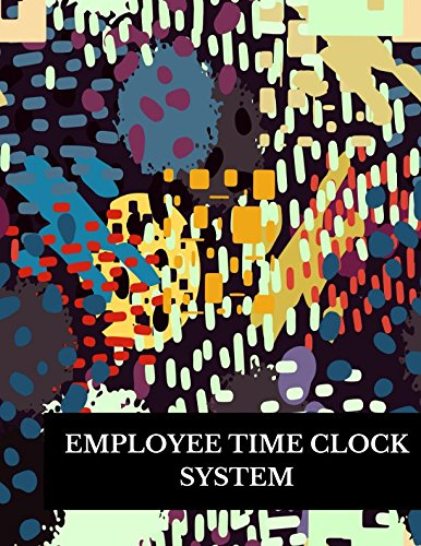 Employee Time Clock System: Large 8.5 Inches By 11 Inches Log Book To Track Time Activity  Project or  Task or Job ID