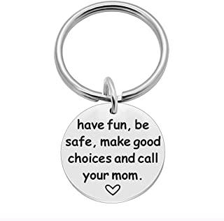 Have Fun, Be Safe, Make Good Choices and Call Your Mom, Stainless Steel Keychain, New Driver or Graduation Key Ring Gifts