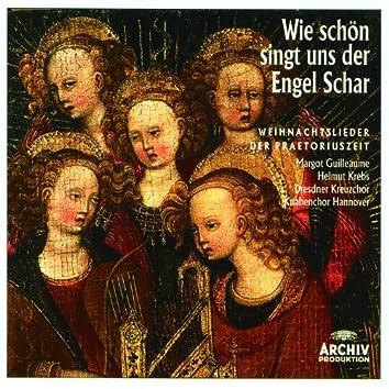 Wie schön singt uns der Engel Schar - Weihnachtslieder der Praetoriuszeit