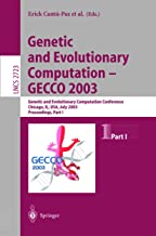 Genetic and Evolutionary Computation - GECCO 2003: Genetic and Evolutionary Computation Conference, Chicago, IL, USA, July...