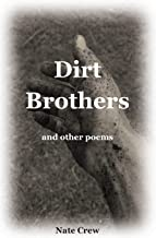 Dirt Brothers and other poems (DeepRichDirt Poetry)