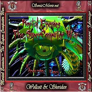 Mortal Enemies - The Super Computer War audiobook cover art