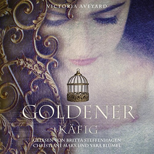 Goldener Käfig     Die Farben des Blutes 3              By:                                                                                                                                 Victoria Aveyard                               Narrated by:                                                                                                                                 Britta Steffenhagen,                                                                                        Christiane Marx,                                                                                        Yara Blümel                      Length: 19 hrs and 45 mins     Not rated yet     Overall 0.0