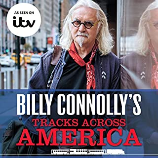 Billy Connolly's Tracks Across America                   By:                                                                                                                                 Billy Connolly                               Narrated by:                                                                                                                                 David Monteath                      Length: 6 hrs and 21 mins     14 ratings     Overall 4.3