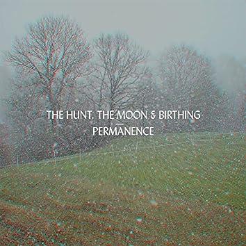 The Hunt, the Moon & Birthing (feat. Ahmad Ariff)