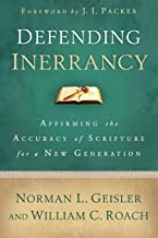 Defending Inerrancy: Affirming the Accuracy of Scripture for a New Generation