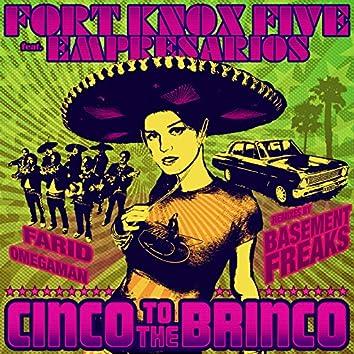 Cinco to the Brinco
