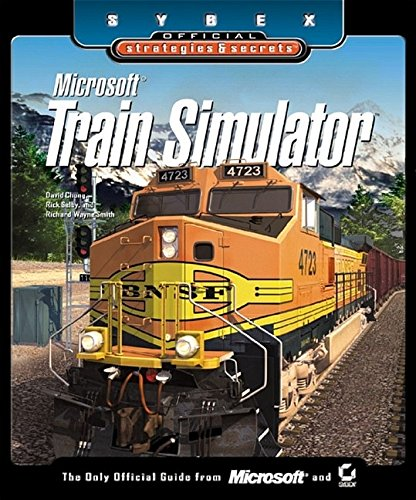 Microsoft Train Simulator: Sybex Official Strategies and Secrets