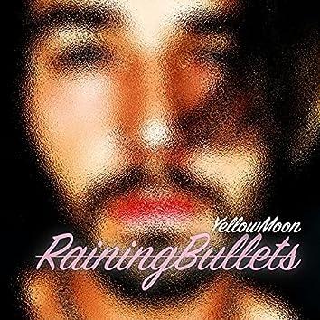 Raining Bullets