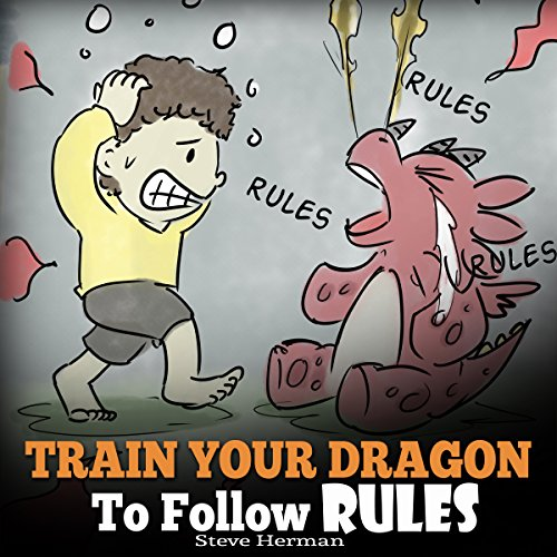 Train Your Dragon to Follow Rules Audiobook By Steve Herman cover art
