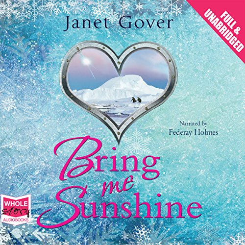 Bring Me Sunshine                   By:                                                                                                                                 Janet Gover                               Narrated by:                                                                                                                                 Federay Holmes                      Length: 6 hrs and 38 mins     Not rated yet     Overall 0.0