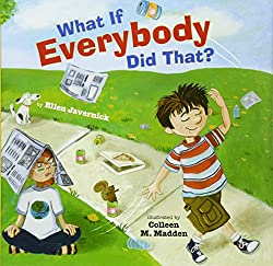 What If Everybody Did That? book for children about doing unto others