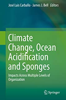 Climate Change, Ocean Acidification and Sponges: Impacts Across Multiple Levels of Organization