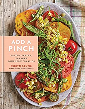 Add a Pinch  Easier Faster Fresher Southern Classics  A Cookbook
