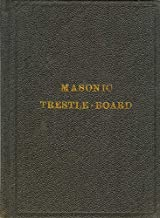 A Trestle-Board for the Use of the Lodges Under the Jurisdiction of the Grand Lodge of Massachusetts
