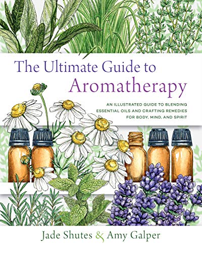Compare Textbook Prices for The Ultimate Guide to Aromatherapy: An Illustrated guide to blending essential oils and crafting remedies for body, mind, and spirit Illustrated Edition ISBN 9781631598975 by Shutes, Jade,Galper, Amy