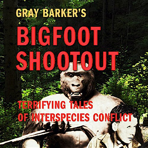 Gray Barker's Bigfoot Shootout! audiobook cover art