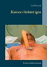 Kniven i bröstet igen : äventyr med thoraxkirurgi