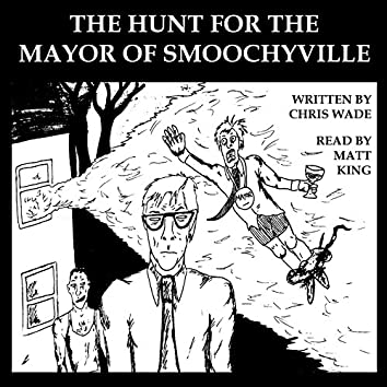 The Hunt for the Mayor of Smoochyville
