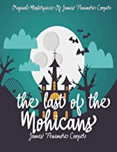 The Last of the Mohicans By James Fenimore Cooper Annotated.