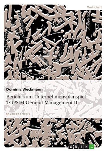 Bericht zum Unternehmensplanspiel TOPSIM General Management II