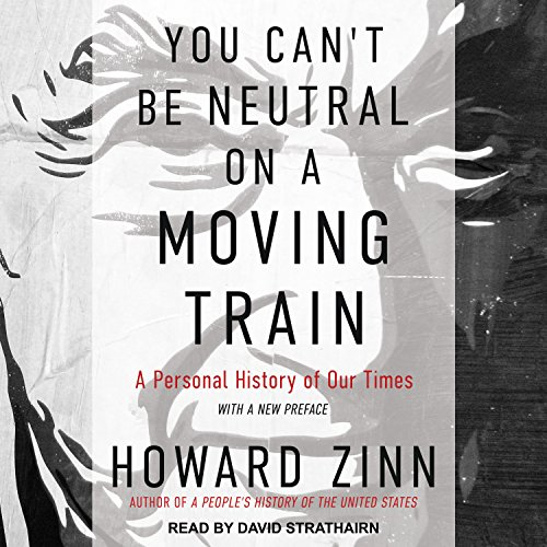 You Can't Be Neutral on a Moving Train audiobook cover art