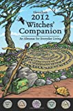 Llewellyn's 2012 Witches' Companion: An Almanac for Everyday Living (Annuals - Witches' Companion)