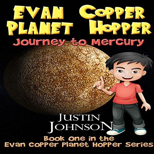 Evan Copper Planet Hopper: Journey to Mercury audiobook cover art