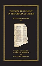 The New Testament in the Original Greek: Byzantine Textform 2018