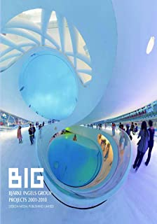 BIG: Bjarke Ingels Group Projects 2001-2010 (DESIGN MEDIA)