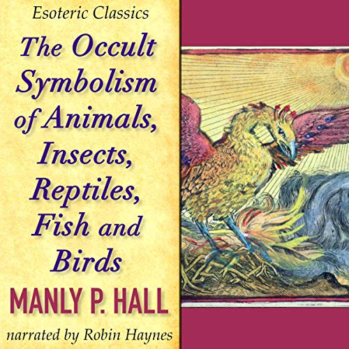 The Occult Symbolism of Animals, Insects, Reptiles, Fish and Birds  By  cover art