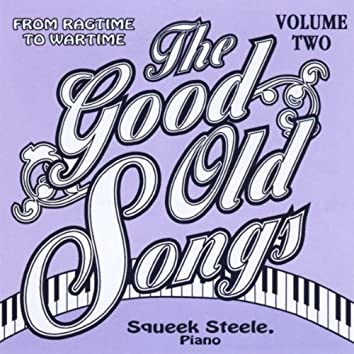 Good Old Songs: From Ragime to Wartime, Vol. 2