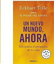 Un nuevo mundo, ahora: Encuentra el propósito de tu vida (Best Seller) (Spanish Edition)