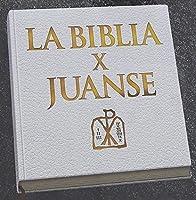 La Biblia X Juanse