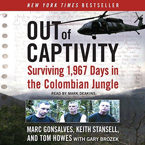 Out of Captivity     Surviving 1,967 Days in the Colombian Jungle              De :                                                                                                                                 Marc Gonsalves,                                                                                        Keith Stansell,                                                                                        Tom Howes,                   and others                          Lu par :                                                                                                                                 Mark Deakins                      Durée : 8 h et 8 min     Pas de notations     Global 0,0