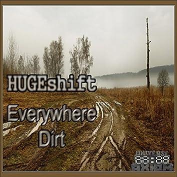 Everywhere Dirt