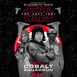 Star Wars: The Last Jedi: Cobalt Squadron                   By:                                                                                                                                 Elizabeth Wein                               Narrated by:                                                                                                                                 Kelly Marie Tran                      Length: 4 hrs and 46 mins     388 ratings     Overall 4.0