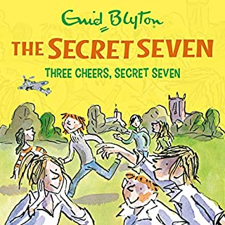 Three Cheers, Secret Seven     Secret Seven, Book 8              By:                                                                                                                                 Enid Blyton                               Narrated by:                                                                                                                                 Esther Wane                      Length: 2 hrs and 1 min     Not rated yet     Overall 0.0