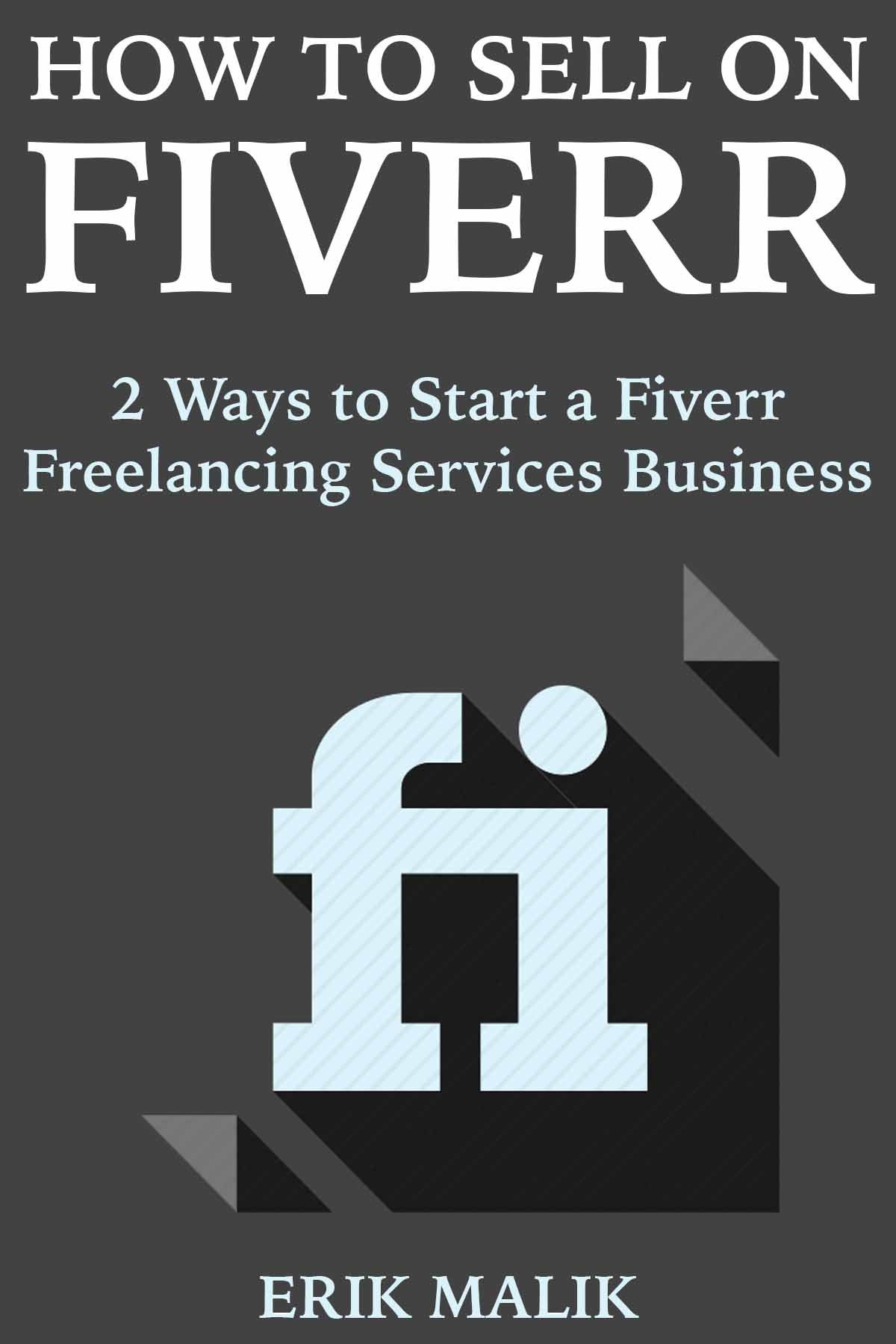 How to Sell on Fiverr: 2 Ways to Start a Fiverr Freelancing Services Business